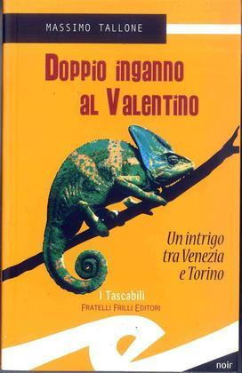 Doppio inganno al Valentino. Un intrigo tra Venezia e Torino