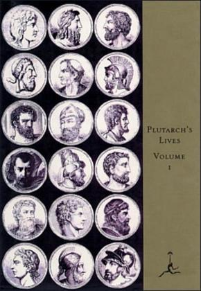 The Lives of the Noble Grecians and Romans, Volume I: (A Modern Library E-Book)
