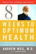 Eight Weeks to Optimum Health, Revised Edition