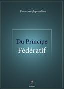 Du Principe fédératif