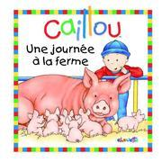Caillou, Une journe  la ferme
