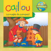 Caillou, La magie du compost