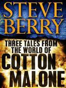 Steve Berry - Three Tales from the World of Cotton Malone: The Balkan Escape, The Devil's Gold, and The Admiral's Mark (Short Stories)