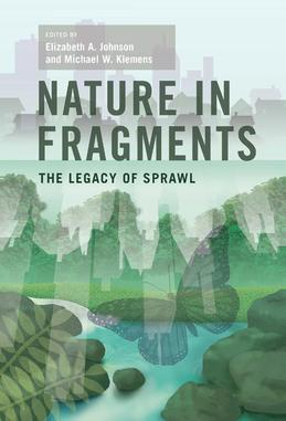 Nature in Fragments: The Legacy of Sprawl