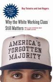 America's Forgotten Majority: Why the White Working Class Still Matters