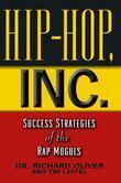 Hip Hop, Inc.: Success Strategies of the Rap Moguls