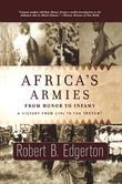 Africa's Armies: From Honor to Infamy