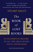 The Book of Lost Books: An Incomplete History of All the Great Books You'll Never Read