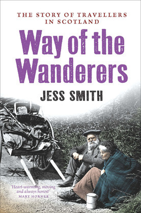 The Way of the Wanderers: The Story of Travellers in Scotland