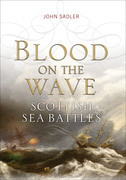 Blood on the Wave: Scottish Sea Battles