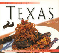 Food of Texas: Authentic Recipes from the Lone Star State