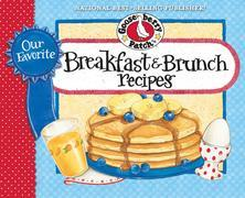 Our Favorite Breakfast & Brunch Recipes Cookbook: Breakfast...our favorite time of the day!  The aroma of coffee brewing and bacon sizzling...is there