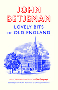 Lovely Bits of Old England: John Betjeman at the Telegraph