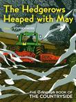 The Hedgerows Heaped with May: The Telegraph Book of the Countryside