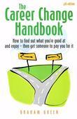 The Career Change Handbook (4th edition): How to find out what you're good at and enjoy - then get someone to pay you for it