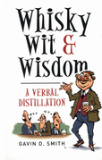 Whisky, Wit & Wisdom: A Verbal Distillation