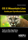 OS X Mountain Lion. Guida per il professionista
