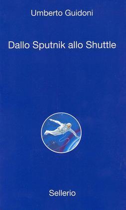 Dallo sputnick allo shuttle