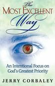 The Most Excellent Way: An Intentional Focus on God's Greatest Priority