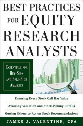 James Valentine - Best Practices for Equity Research Analysts: Essentials for Buy-Side and Sell-Side Analysts