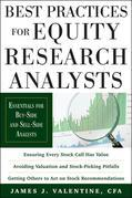 Best Practices for Equity Research Analysts:  Essentials for Buy-Side and Sell-Side Analysts: Essentials for Buy-Side and Sell-Side Analysts