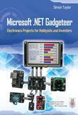 Microsoft .NET Gadgeteer : Electronics Projects for Hobbyists and Inventors
