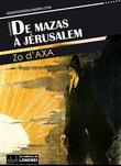 De Mazas à Jerusalem