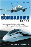 The Bombardier Story: From Snowmobiles to Global Transportation Powerhouse