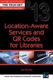 Location-Aware Services and QR Codes for Libraries: (THE TECH SET® #13)