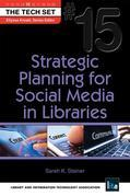 Strategic Planning for Social Media in Libraries: (THE TECH SET® #15)