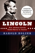 Lincoln: How Abraham Lincoln Ended Slavery in America