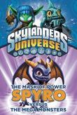 The Mask of Power: Spyro Versus the Mega Monsters