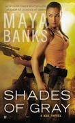 Maya Banks - Shades of Gray: A KGI Novel