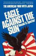 Eagle Against the Sun: The American War with Japan