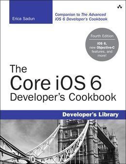 The Core iOS 6 Developer's Cookbook, 4/e