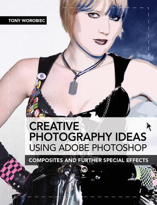 Creative Photography Ideas using Adobe Photoshop - Composites and further special effects