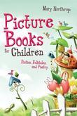 Picture Books for Children: Fiction, Folktales, and Poetry