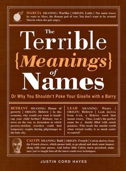 The Terrible Meanings of Names: Or Why You Shouldn't Poke Your Giselle with a Barry