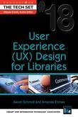 User Experience (UX) Design for Libraries: (THE TECH SET® #18)