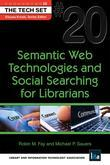 Semantic Web Technologies and Social Searching for Librarians: (THE TECH SET® #20)