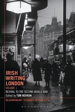 Irish Writing London: Volume 1: Revival to the Second World War