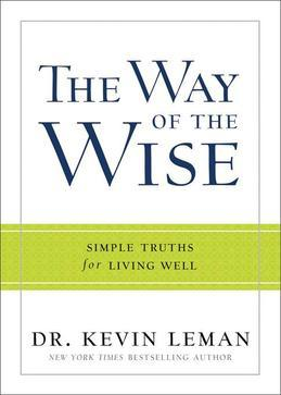 Way of the Wise, The: Simple Truths for Living Well