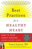 Best Practices for a Healthy Heart: How to Stop Heart Disease Before or After It Starts