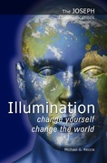 The Joseph Communications: Illumination - Change Yourself; Change the World