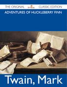 Adventures of Huckleberry Finn - The Original Classic Edition