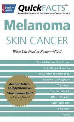 QuickFACTS Melanoma Skin Cancer: What You Need to Know-NOW
