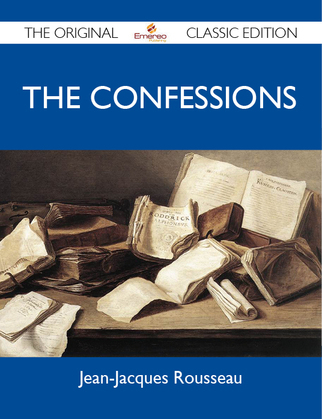 The Confessions - The Original Classic Edition