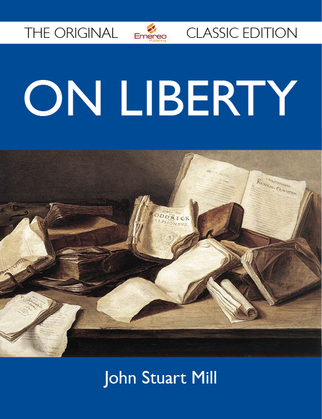 On Liberty - The Original Classic Edition