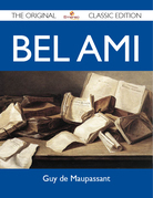 Bel Ami - The Original Classic Edition