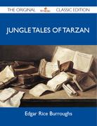 Jungle Tales of Tarzan - The Original Classic Edition